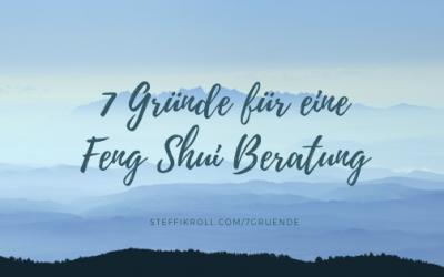 Die 7 häufigsten Gründe für eine Feng Shui Beratung