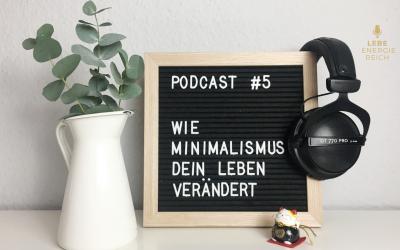 Podcast #5: Wie Minimalismus dein Leben verändern kann