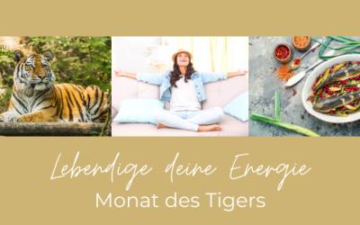 Mit lebendiger Energie durch den Monat des Tigers