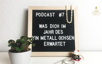 Podcast #7: Was dich im Jahr des Yin Metall Ochsen (Büffel) erwartet