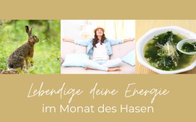 Lebendige deine Energie: So kommt deine Energie im Hasenmonat in Schwung